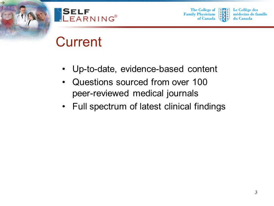 Current Up-to-date, evidence-based content Questions sourced from over 100 peer-reviewed medical journals Full spectrum of latest clinical findings.