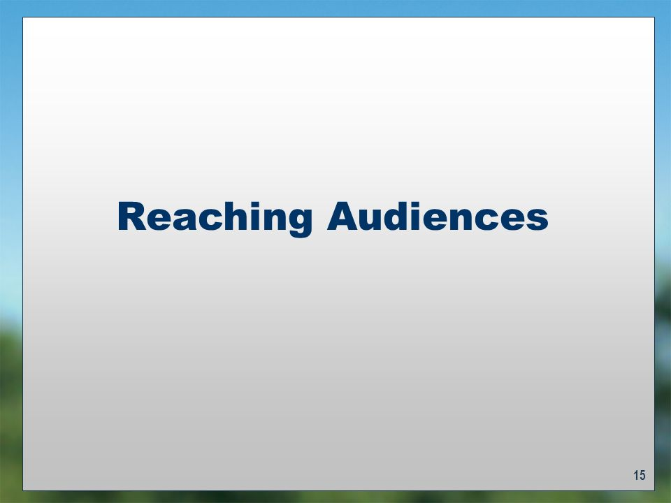 15 Reaching Audiences