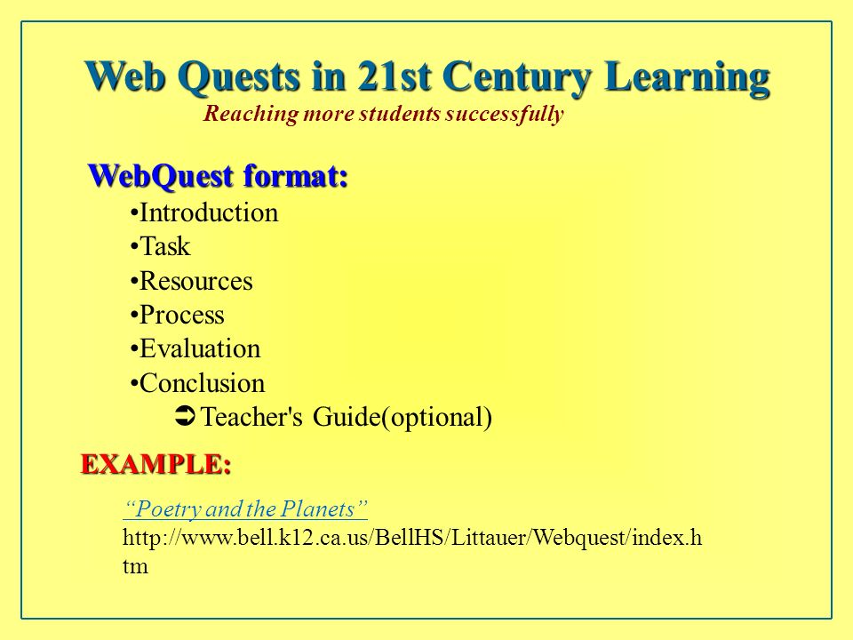 WebQuest WebQuest What is a WebQuest?WebQuest HInquiry-based learning HStudent-centered HCombines instructional strategies HUses and processes informa