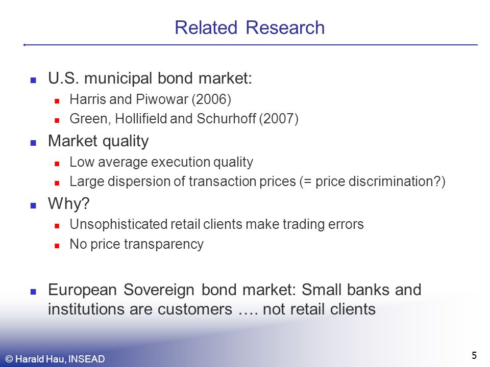 © Harald Hau, INSEAD 6 Key Findings for European Sovereign Bond Market B2C transactions show high quality: They are on average better than the best interdealer quotes.