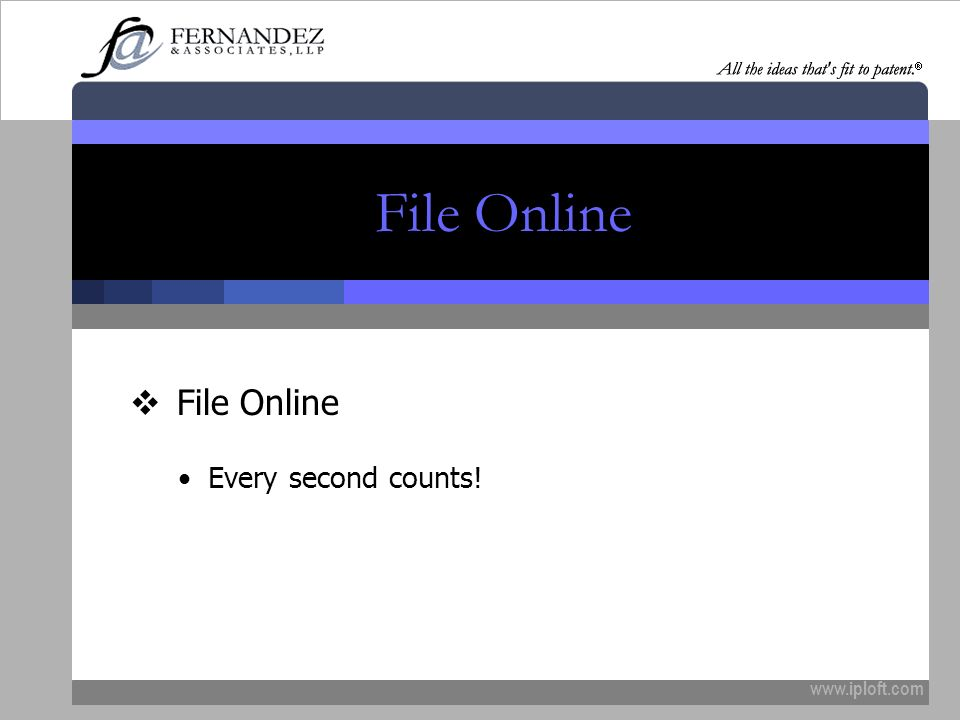 www.iploft.com File Online Every second counts!