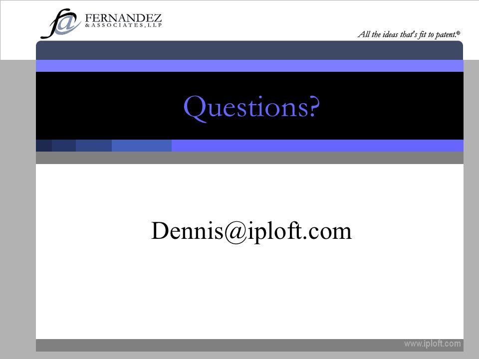 www.iploft.com Questions? Dennis@iploft.com
