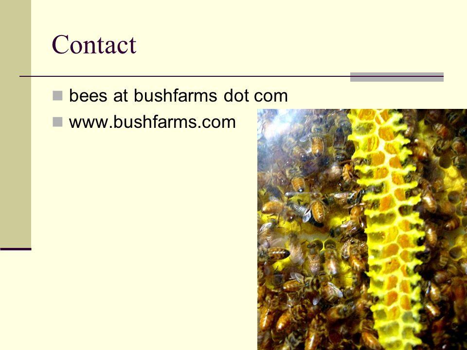 Contact bees at bushfarms dot com www.bushfarms.com