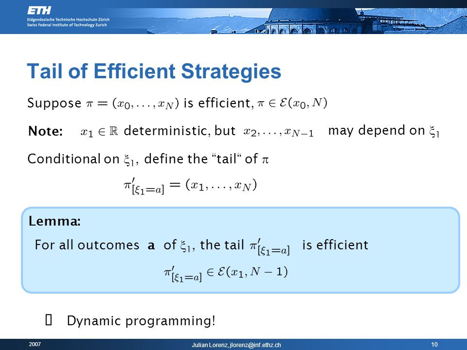2007 Julian Lorenz, jlorenz@inf.ethz.ch 10 Tail of Efficient Strategies Lemma: For all outcomes a of 1, the tail is efficient Suppose is efficient, Co