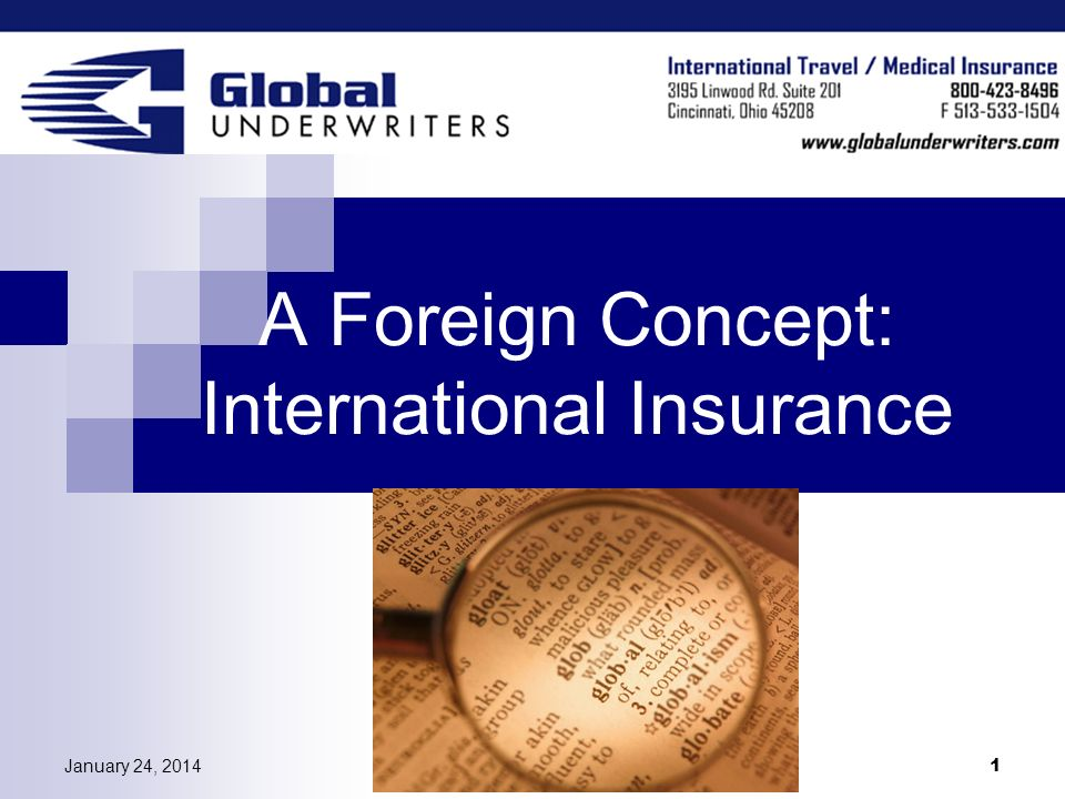 January 24, 2014March 9, 2006 1 A Foreign Concept: International Insurance