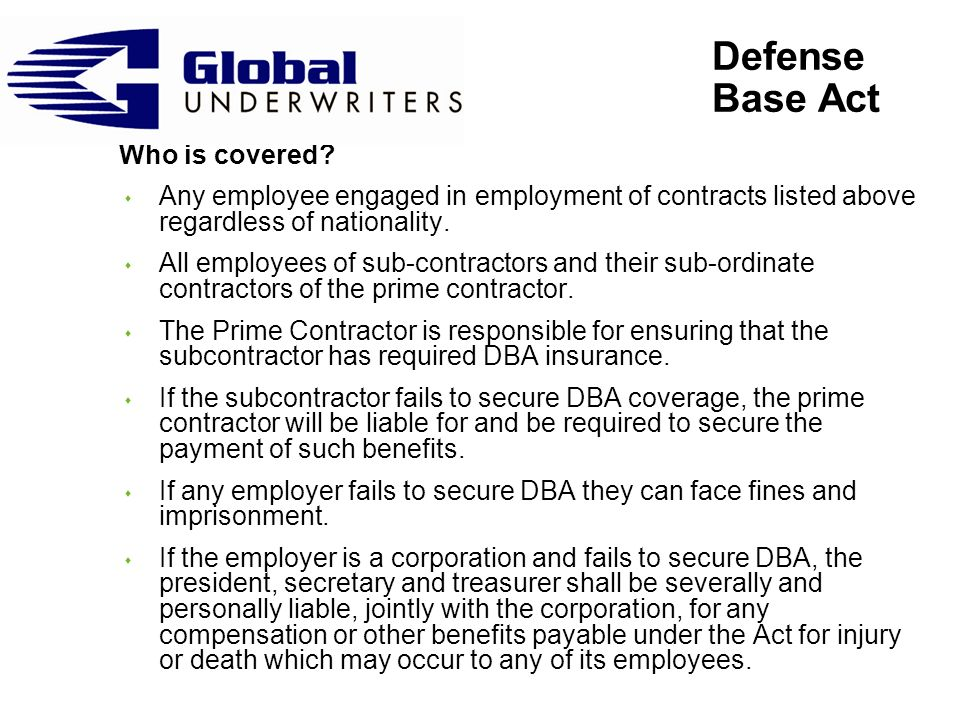 Defense Base Act Zone of Special Danger s DBA will provide compensation for injury or death of an employee arising out of and in the course of employment.