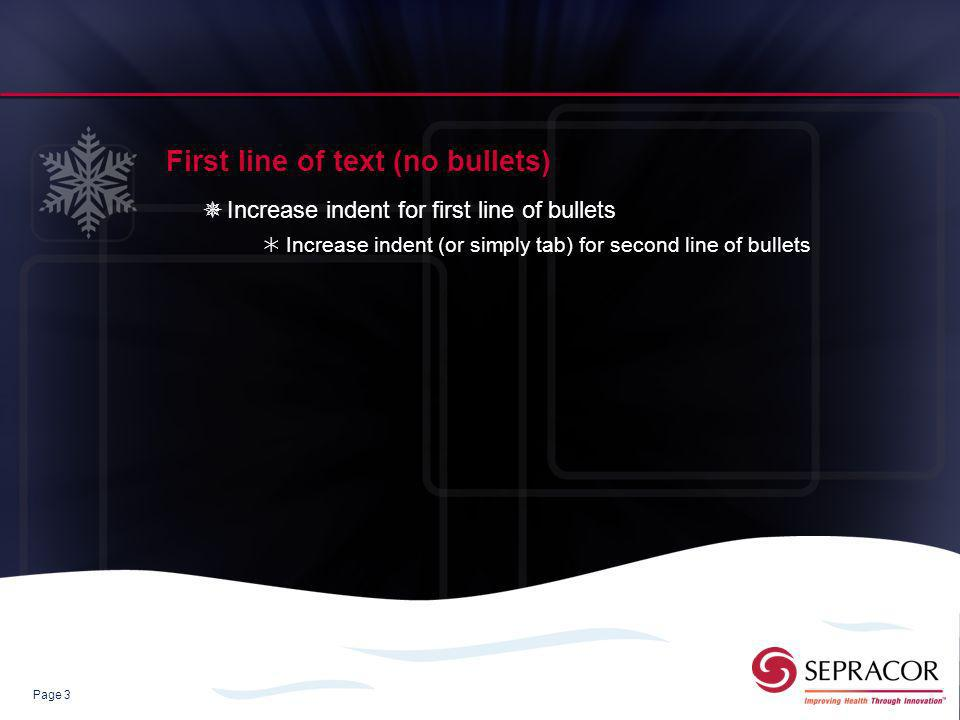 Page 3 First line of text (no bullets) Increase indent for first line of bullets Increase indent (or simply tab) for second line of bullets