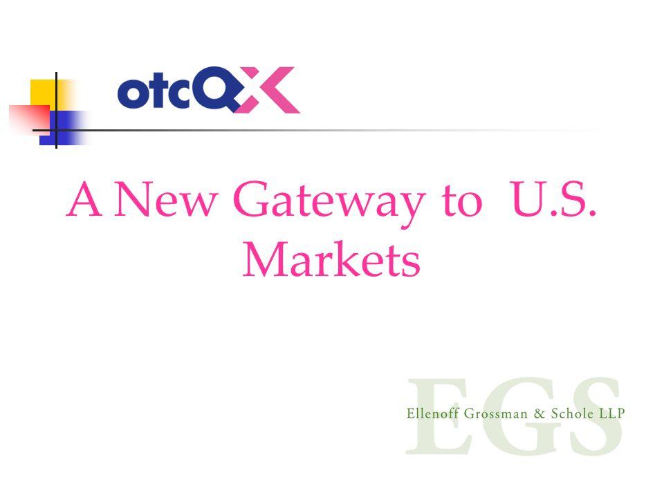 International OTCQX Visa Program –Streamlined admission process.