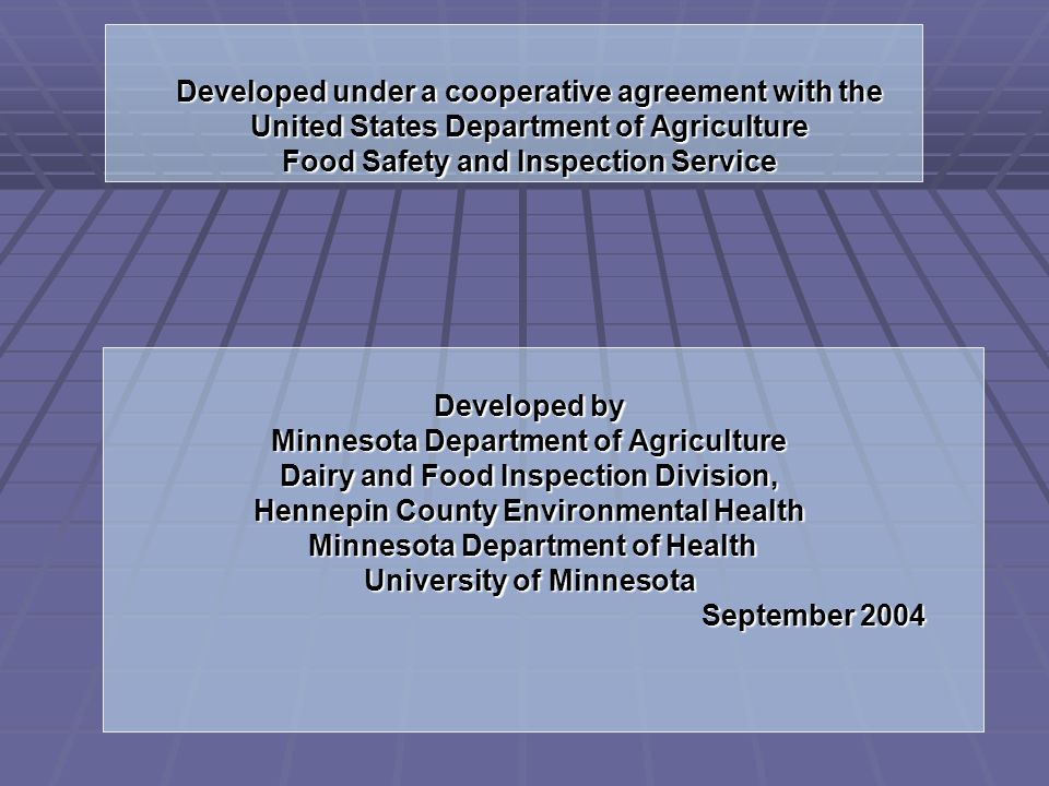 Developed under a cooperative agreement with the United States Department of Agriculture Food Safety and Inspection Service Developed by Minnesota Dep