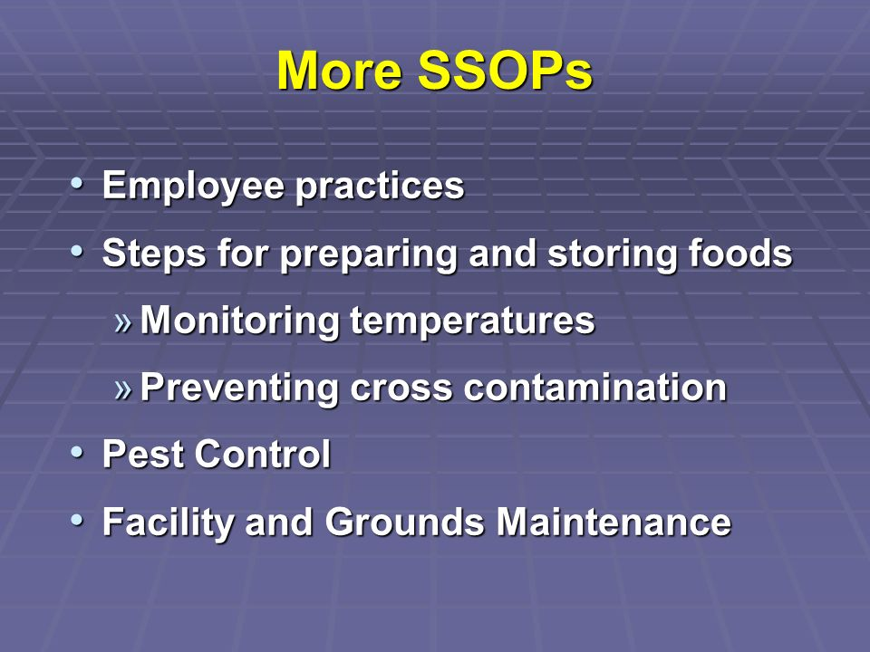 More SSOPs Employee practices Employee practices Steps for preparing and storing foods Steps for preparing and storing foods »Monitoring temperatures