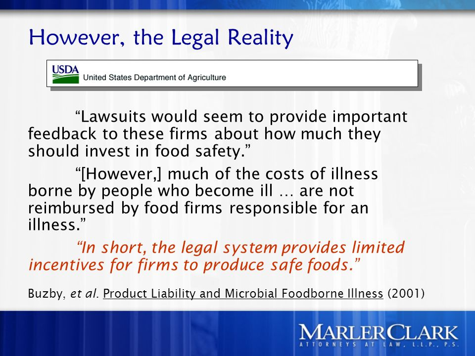 However, the Legal Reality Lawsuits would seem to provide important feedback to these firms about how much they should invest in food safety. [However
