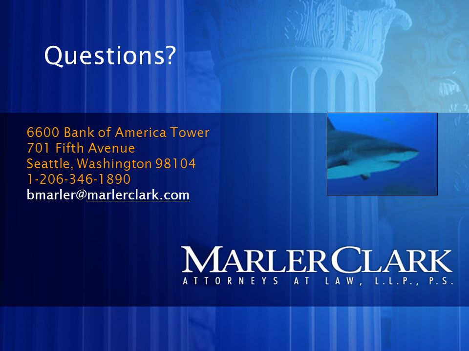 6600 Bank of America Tower 701 Fifth Avenue Seattle, Washington 98104 1-206-346-1890 bmarler@marlerclark.commarlerclark.com Questions