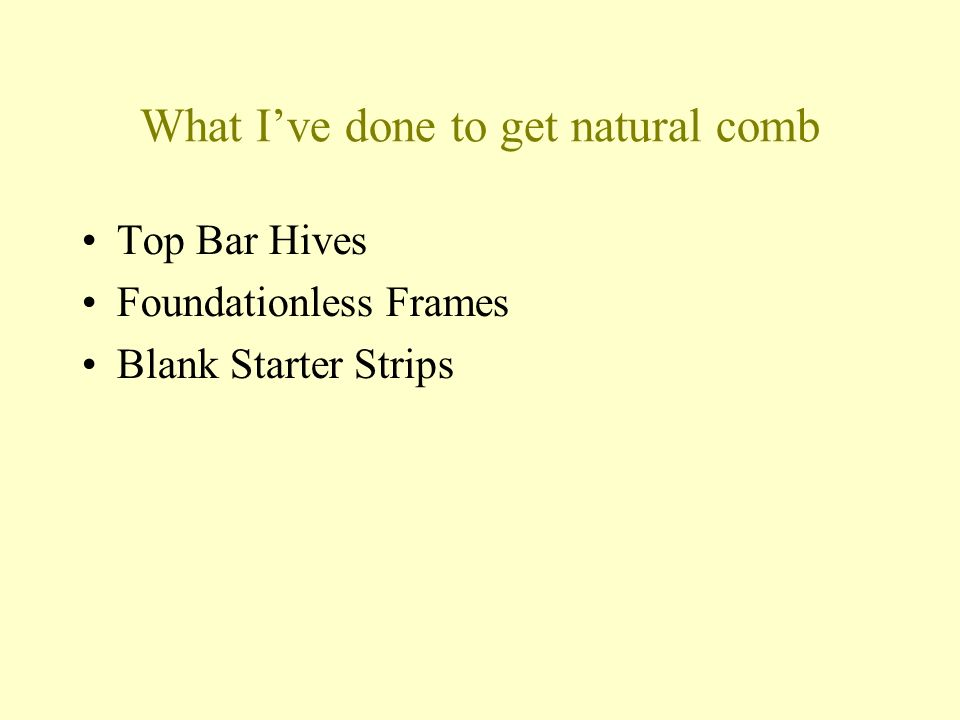 What Ive done to get natural comb Top Bar Hives Foundationless Frames Blank Starter Strips