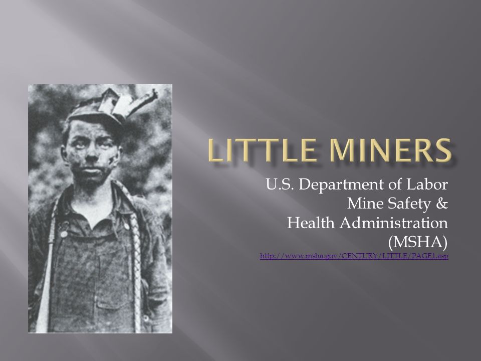 In the early years of the 20 th century, children as young as eight years old worked in the coal mines.