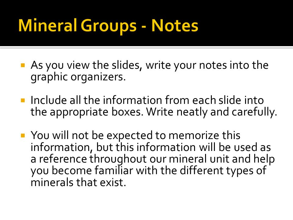 As you view the slides, write your notes into the graphic organizers. Include all the information from each slide into the appropriate boxes. Write ne