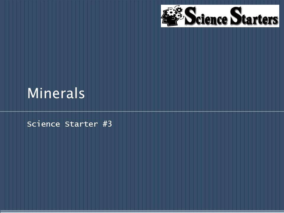 Minerals Science Starter #3