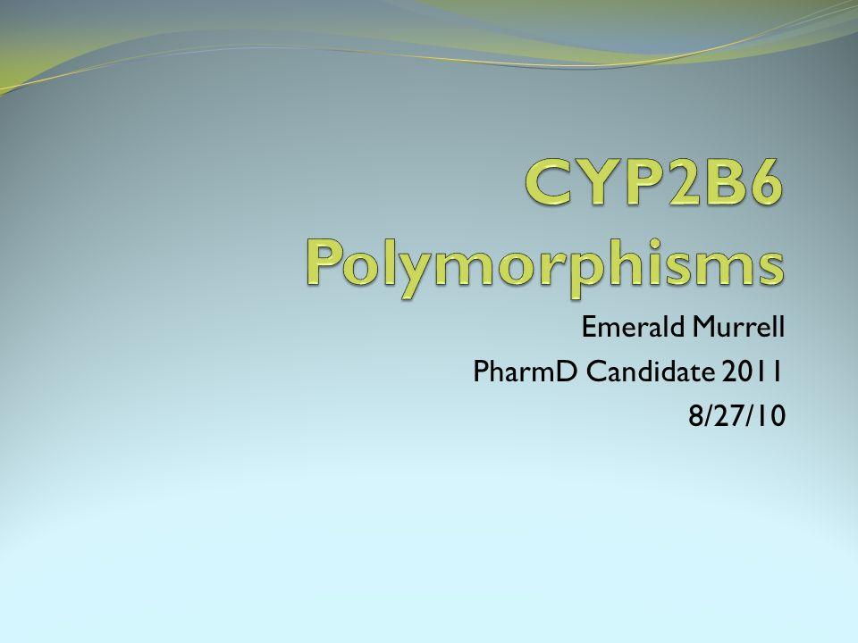 Emerald Murrell PharmD Candidate 2011 8/27/10