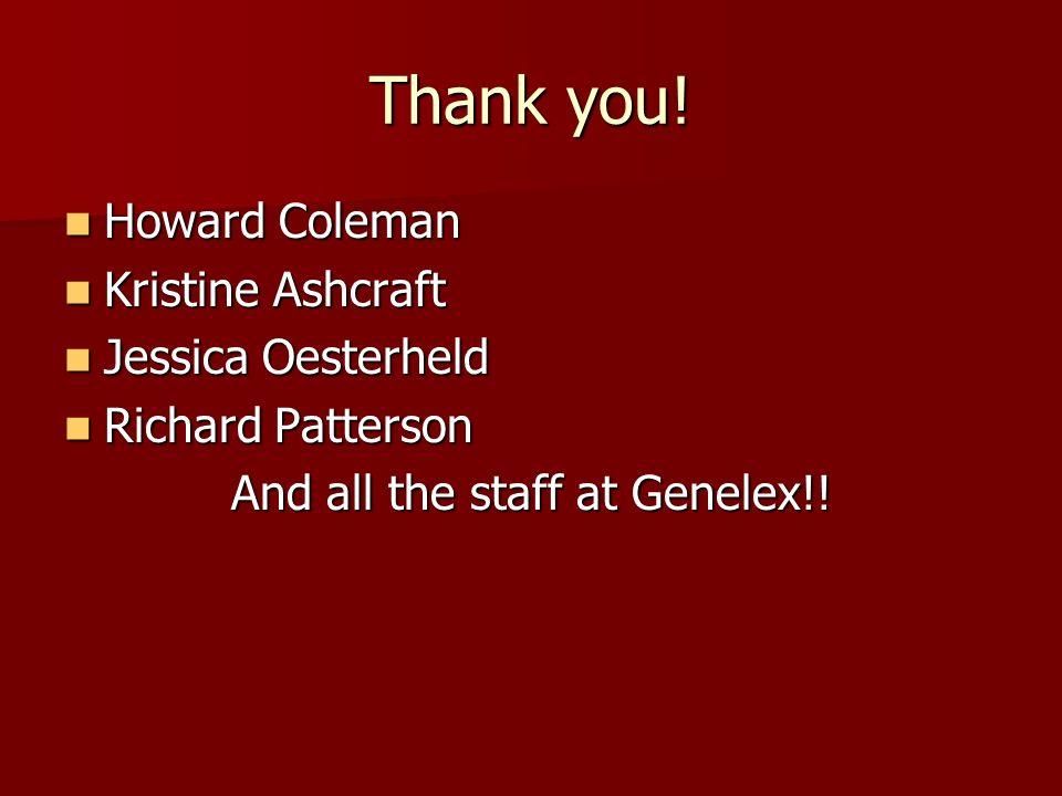 Thank you! Howard Coleman Howard Coleman Kristine Ashcraft Kristine Ashcraft Jessica Oesterheld Jessica Oesterheld Richard Patterson Richard Patterson