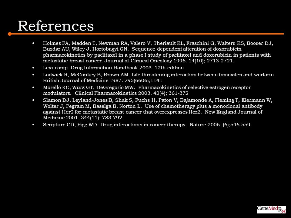 References Holmes FA, Madden T, Newman RA, Valero V, Theriault RL, Fraschini G, Walters RS, Booser DJ, Buzdar AU, Wiley J, Hortobagyi GN. Sequence-dep