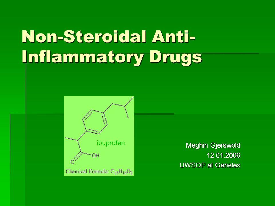 Non-Steroidal Anti- Inflammatory Drugs Meghin Gjerswold 12.01.2006 UWSOP at Genelex ibuprofen