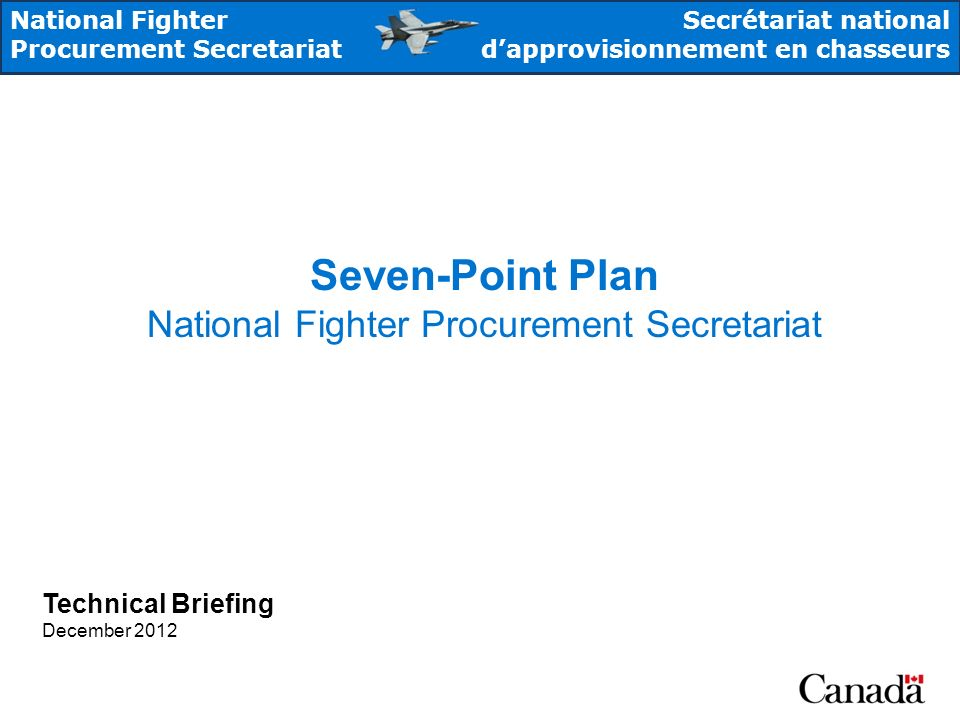National Fighter Procurement Secretariat Secrétariat national dapprovisionnement en chasseurs Seven-Point Plan National Fighter Procurement Secretaria