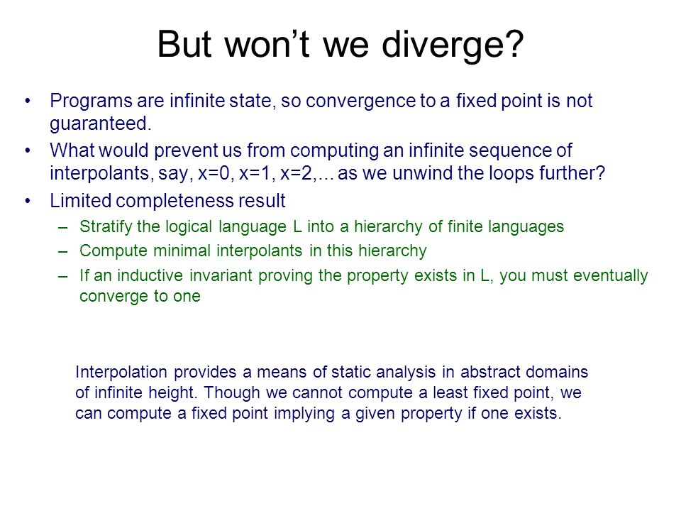 But wont we diverge? Programs are infinite state, so convergence to a fixed point is not guaranteed. What would prevent us from computing an infinite