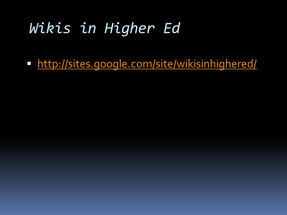 Wikis in Higher Ed http://sites.google.com/site/wikisinhighered/