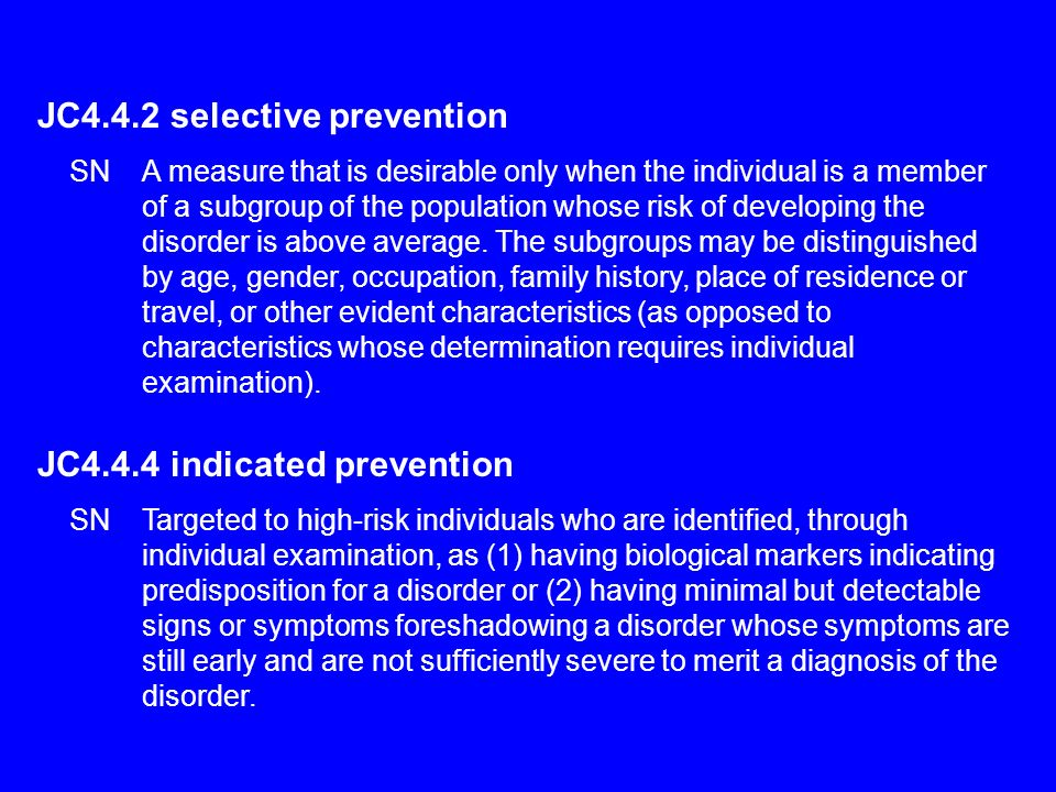 JC4.4.2 selective prevention SNA measure that is desirable only when the individual is a member of a subgroup of the population whose risk of developi