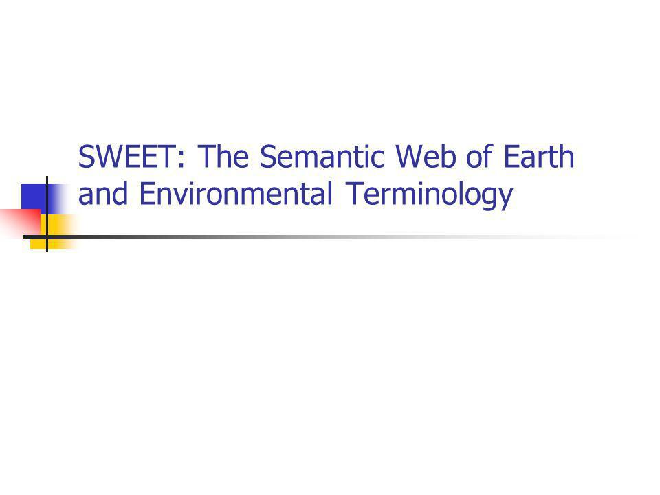 SWEET: The Semantic Web of Earth and Environmental Terminology