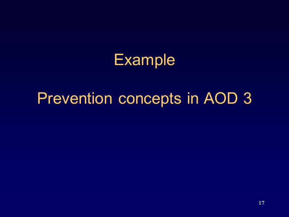 17 Example Prevention concepts in AOD 3