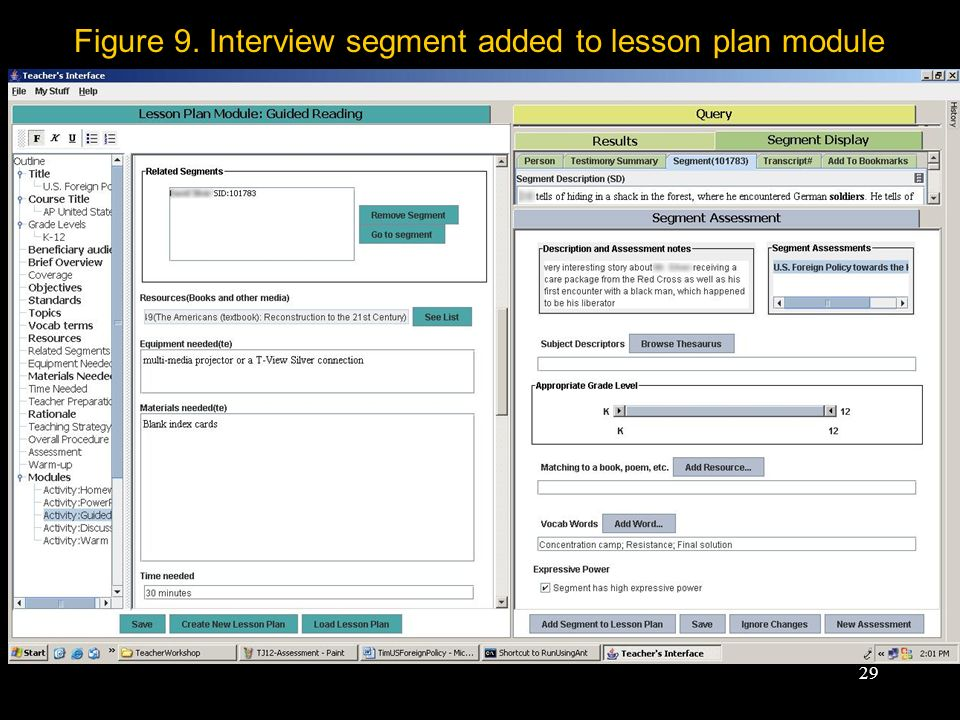 29 Figure 9. Interview segment added to lesson plan module