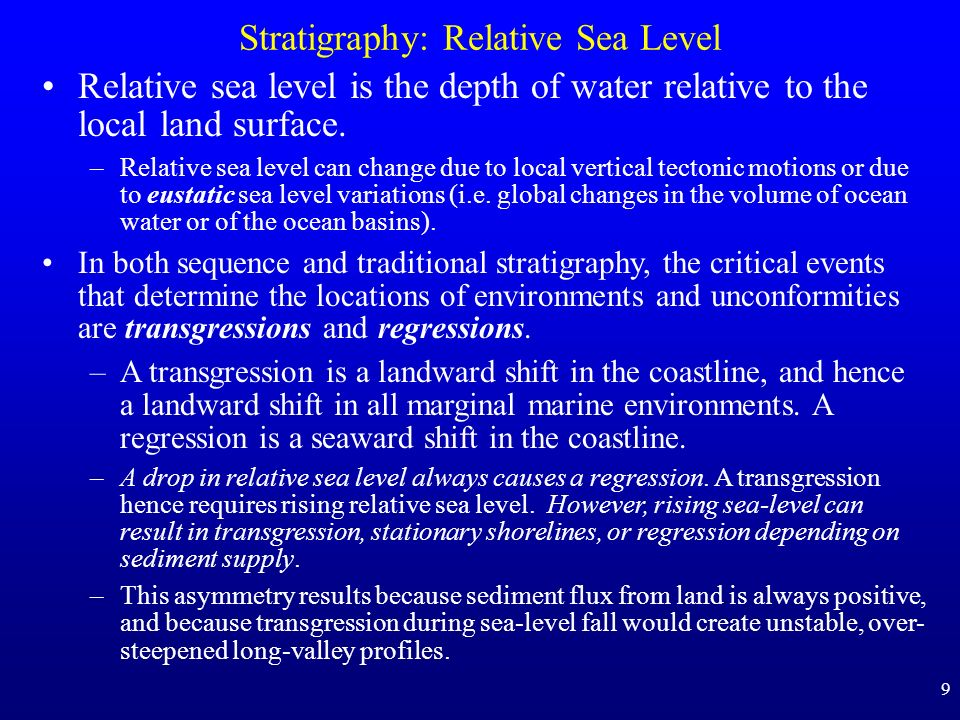 9 Stratigraphy: Relative Sea Level Relative sea level is the depth of water relative to the local land surface.