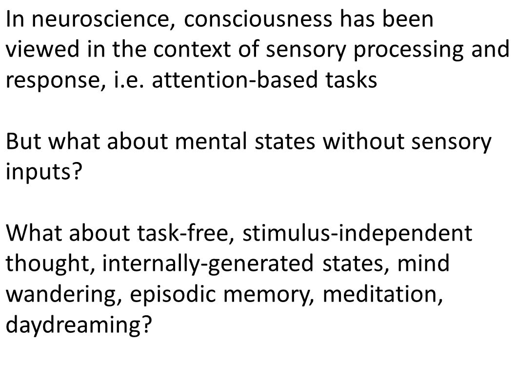 Questions: 3) What about consciousness.
