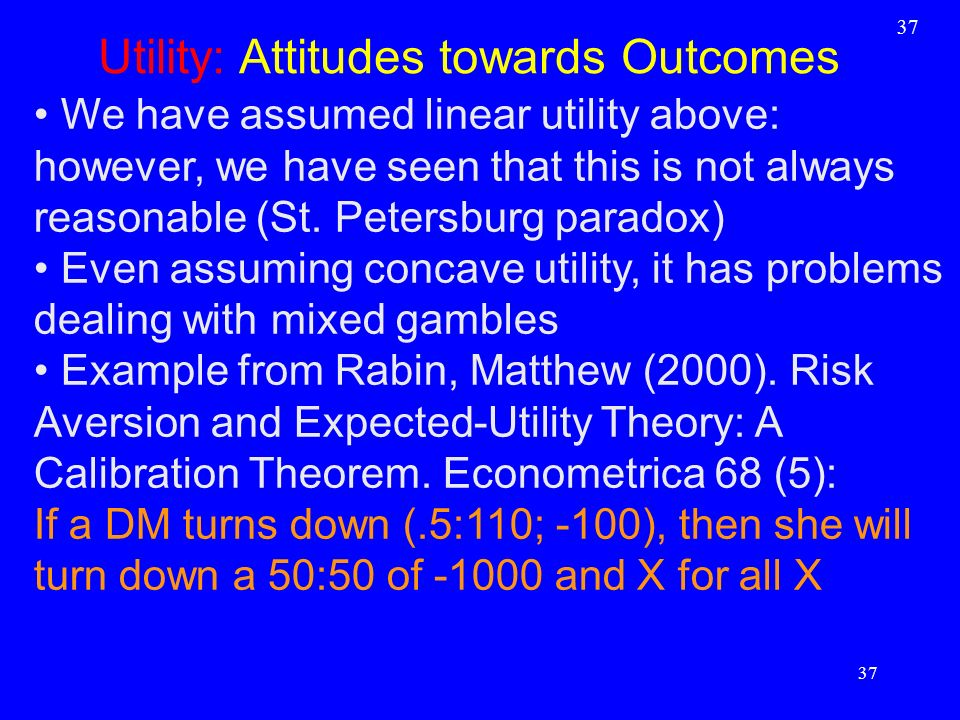 We have assumed linear utility above: however, we have seen that this is not always reasonable (St. Petersburg paradox) Even assuming concave utility,