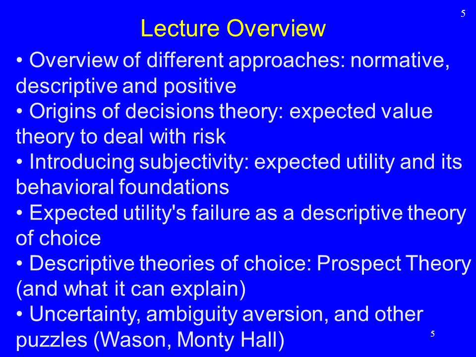 We have so far only considered the case of risk, where objective probabilities are known Good representation of situations such as lottery or well-established medical processes However: most probabilities are unknown: stock market, entrepreneurship, education In this case one can deduce subjective probabilities from observed decisions Savage (1954) put forth some desirable attributes for decision making under uncertainty: Subjective Expected Utility Theory 46 Unknown Probabilities 46