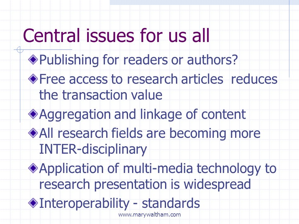 Central issues for us all Publishing for readers or authors.