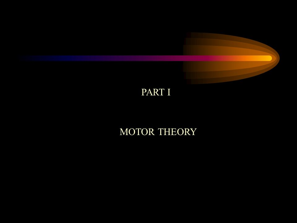 MOTOR THEORY OF LANGUAGE The Motor Theory is a theory of the origin and functioning of language.