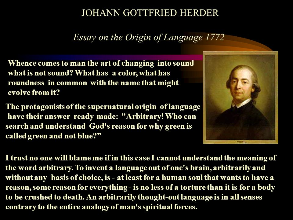 WILHELM VON HUMBOLDT Uber die Kawisprache auf der insel Java 1836 Linguistic variability and intellectual development The sound is not a directly imitative sign but indicates a quality which the sign and the object have in common....