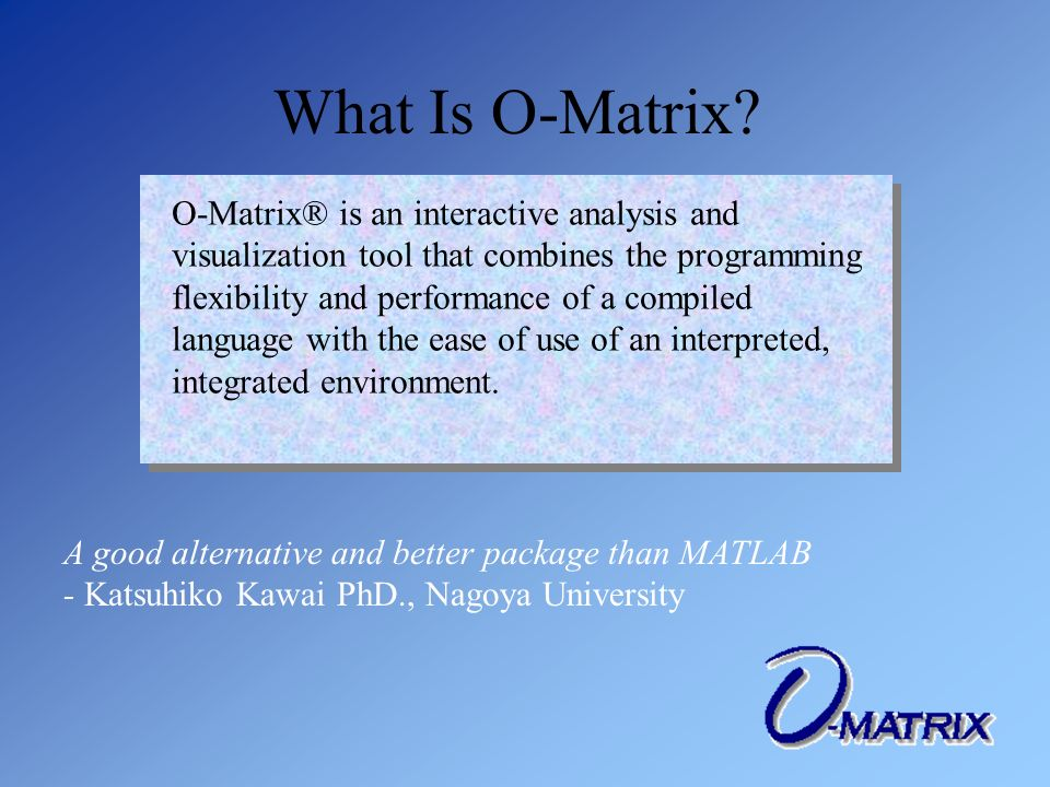 What Is O-Matrix.