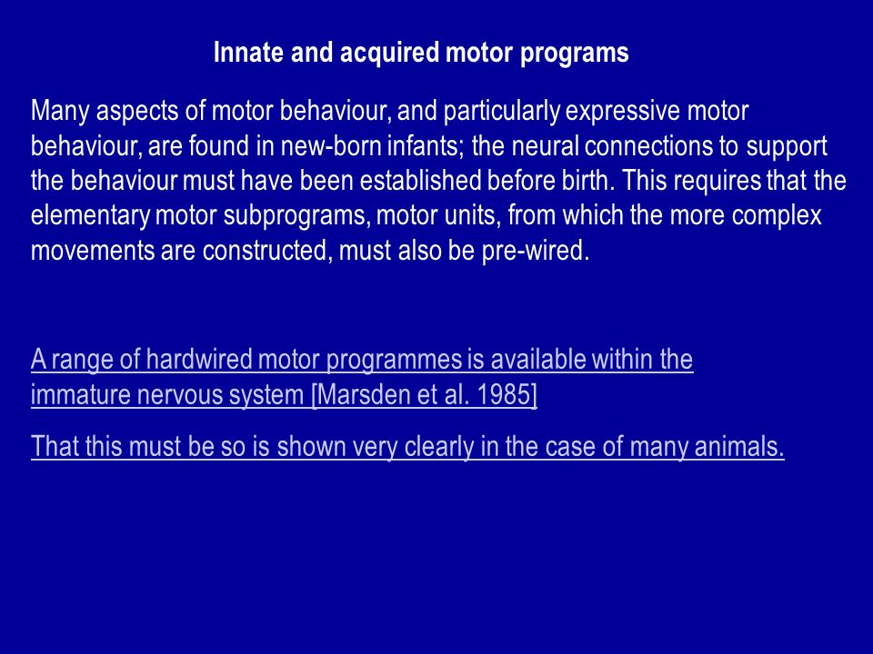 Motor elements are combined in chains and in combination contingent on the interaction of feedback and central motor programs.