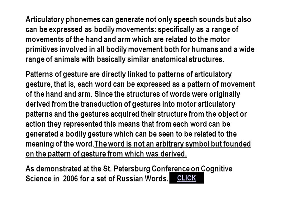 Articulatory phonemes can generate not only speech sounds but also can be expressed as bodily movements: specifically as a range of movements of the h