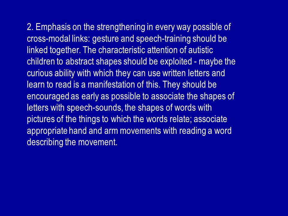 2. Emphasis on the strengthening in every way possible of cross-modal links: gesture and speech-training should be linked together. The characteristic