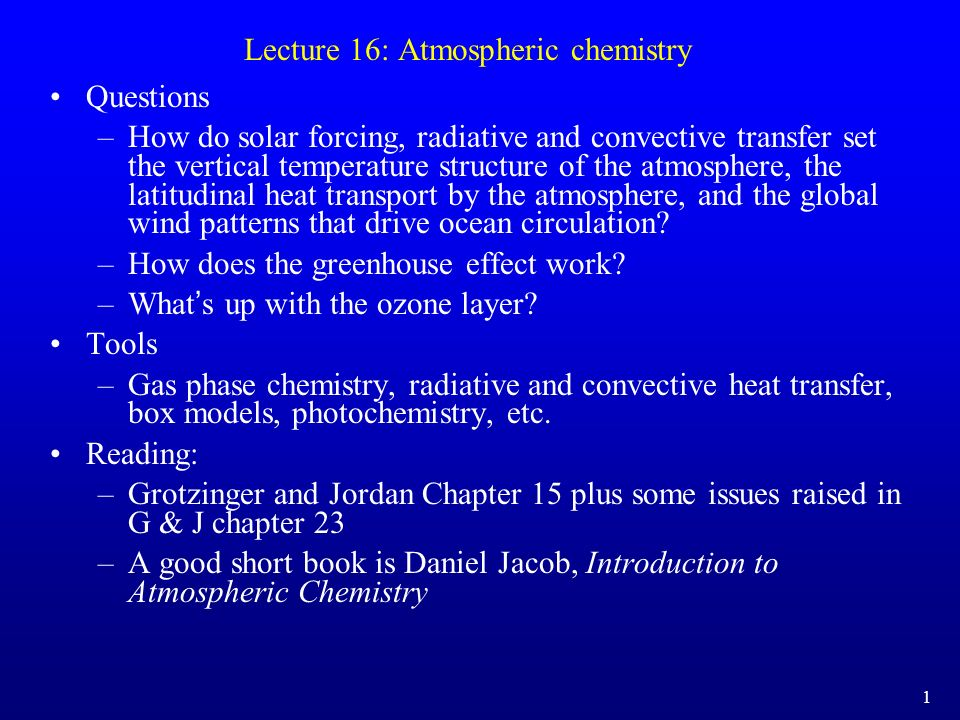 Lecture 16: Atmospheric chemistry Questions –How do solar forcing, radiative and convective transfer set the vertical temperature structure of the atm