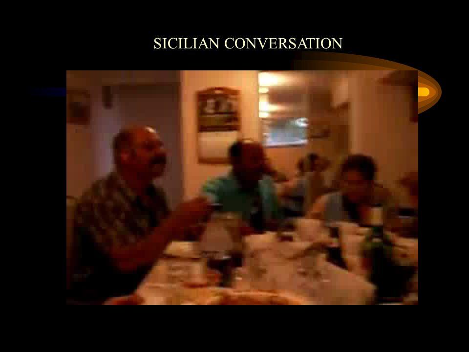 SICILIAN CONVERSATION