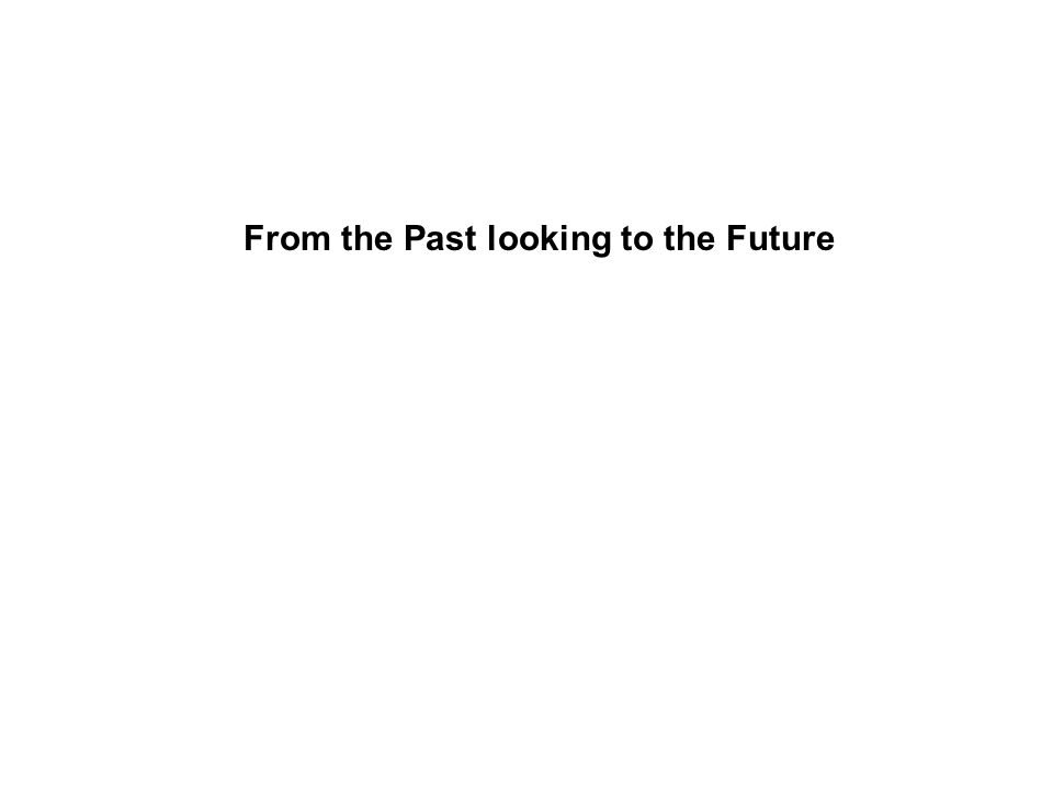 From the Past looking to the Future