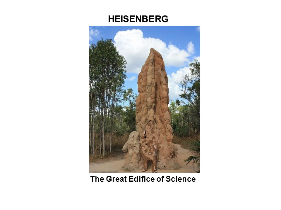 The Great Edifice of Science HEISENBERG
