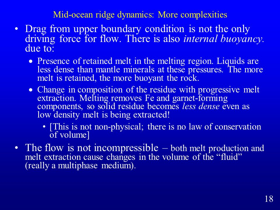 Mid-ocean ridge dynamics: More complexities Drag from upper boundary condition is not the only driving force for flow.