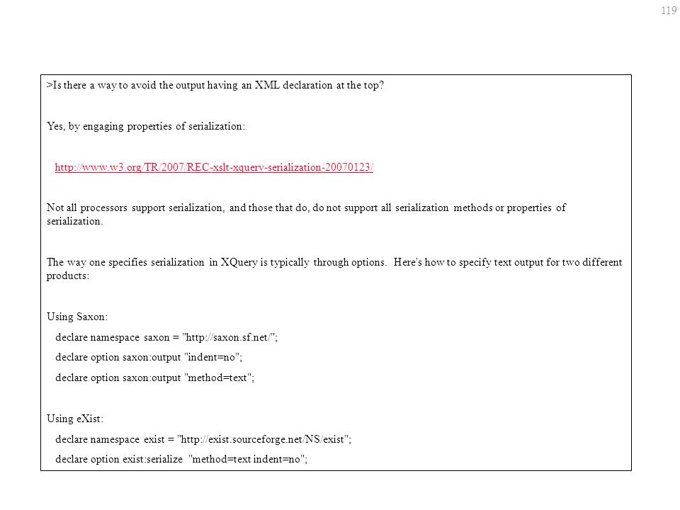 119 >Is there a way to avoid the output having an XML declaration at the top.