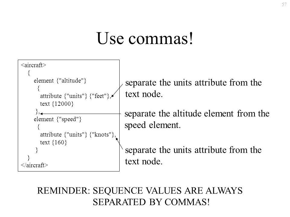 57 Use commas.