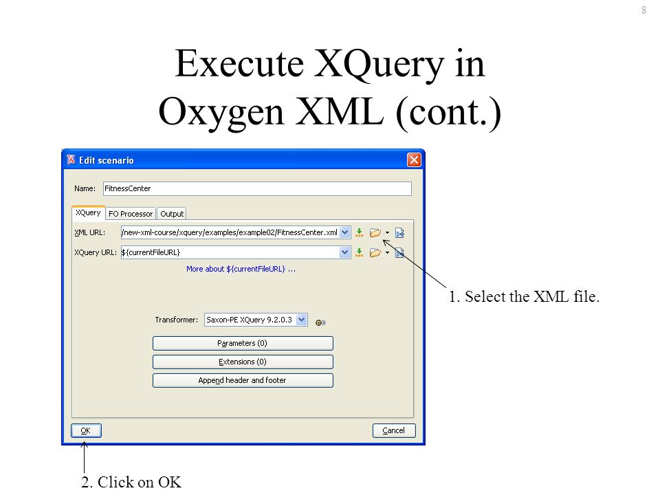 9 Execute XQuery in Oxygen XML (cont.) Click on OK